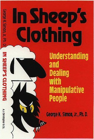 [PDF] [EPUB] In Sheep's Clothing: Understanding and Dealing with Manipulative People Download by George K. Simon Jr.