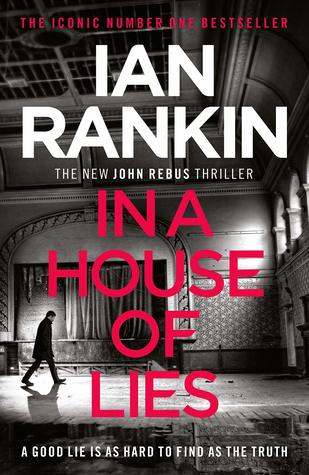 [PDF] [EPUB] In a House of Lies (Inspector Rebus, #22) Download by Ian Rankin