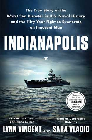 [PDF] [EPUB] Indianapolis: The True Story of the Worst Sea Disaster in U.S. Naval History and the Fifty-Year Fight to Exonerate an Innocent Man Download by Lynn Vincent