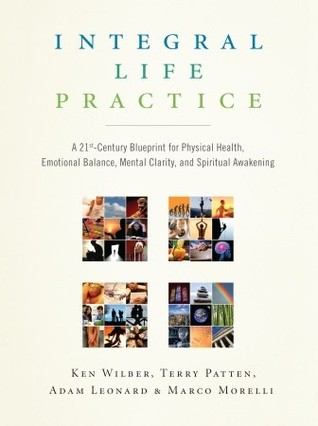 [PDF] [EPUB] Integral Life Practice: A 21st-Century Blueprint for Physical Health, Emotional Balance, Mental Clarity, and Spiritual Awakening Download by Ken Wilber