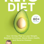 [PDF] [EPUB] Keto Diet: Your 30-Day Plan to Lose Weight, Balance Hormones, Boost Brain Health, and Reverse Disease Download