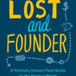 [PDF] [EPUB] Lost and Founder: The Mostly Awful, Sometimes Awesome Truth about Building a Tech Startup Download