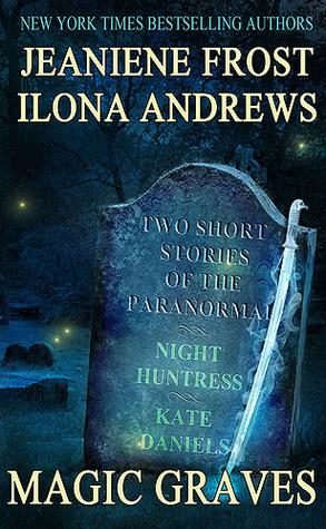 [PDF] [EPUB] Magic Graves (Night Huntress, #4.5; Kate Daniels, #0.5) Download by Jeaniene Frost