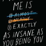 [PDF] [EPUB] Me Being Me Is Exactly as Insane as You Being You Download