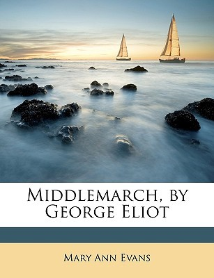[PDF] [EPUB] Middlemarch, by George Eliot Download by George Eliot