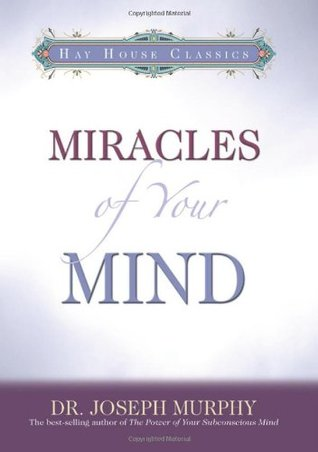 [PDF] [EPUB] Miracles Of Your Mind Download by Joseph Murphy