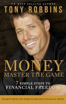 [PDF] [EPUB] Money Master the Game: 7 Simple Steps to Financial Freedom Download by Tony Robbins