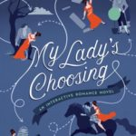 [PDF] [EPUB] My Lady's Choosing: An Interactive Romance Novel Download