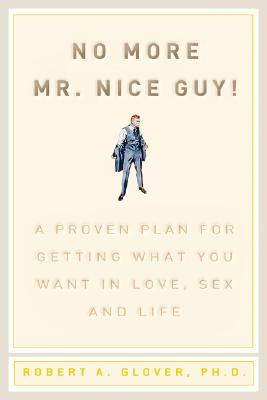 [PDF] [EPUB] No More Mr. Nice Guy Download by Robert A. Glover