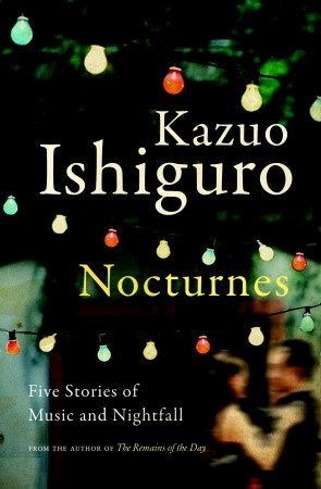 [PDF] [EPUB] Nocturnes: Five Stories of Music and Nightfall Download by Kazuo Ishiguro