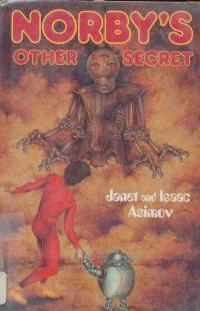 [PDF] [EPUB] Norby's Other Secret (Norby, #2) Download by Janet Asimov