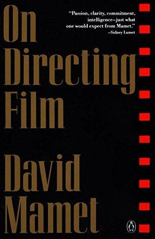 [PDF] [EPUB] On Directing Film Download by David Mamet