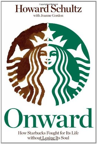 [PDF] [EPUB] Onward: How Starbucks Fought for Its Life without Losing Its Soul Download by Howard Schultz