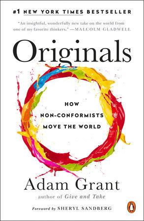 [PDF] [EPUB] Originals: How Non-Conformists Move the World Download by Adam M. Grant