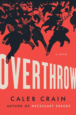 [PDF] [EPUB] Overthrow Download by Caleb Crain