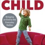 [PDF] [EPUB] Parenting Your Powerful Child: Bringing an End to the Everyday Battles Download