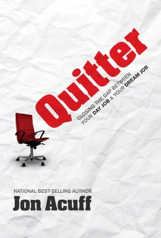 [PDF] [EPUB] Quitter: Closing the Gap Between Your Day Job and Your Dream Job Download by Jon Acuff