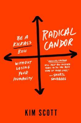 [PDF] [EPUB] Radical Candor: Be a Kickass Boss Without Losing Your Humanity Download by Kim Malone Scott