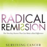 [PDF] [EPUB] Radical Remission: Surviving Cancer Against All Odds Download