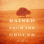 [PDF] [EPUB] Raised from the Ground Download