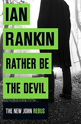 [PDF] [EPUB] Rather Be the Devil (Inspector Rebus, #21) Download by Ian Rankin