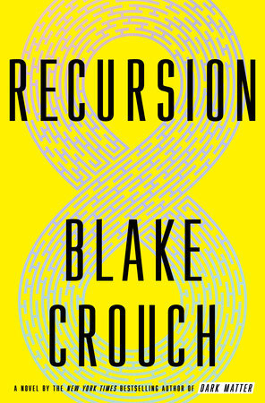 [PDF] [EPUB] Recursion Download by Blake Crouch