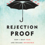 [PDF] [EPUB] Rejection Proof: How I Beat Fear and Became Invincible Through 100 Days of Rejection Download