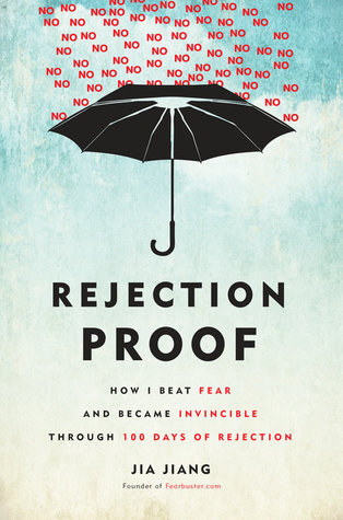 [PDF] [EPUB] Rejection Proof: How I Beat Fear and Became Invincible Through 100 Days of Rejection Download by Jia Jiang