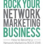 [PDF] [EPUB] Rock Your Network Marketing Business: How to Become a Network Marketing Rock Star Download