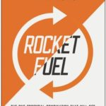 [PDF] [EPUB] Rocket Fuel: The One Essential Combination That Will Get You More of What You Want from Your Business Download