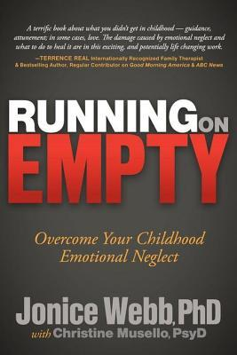 [PDF] [EPUB] Running on Empty: Overcome Your Childhood Emotional Neglect Download by Jonice Webb