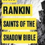 [PDF] [EPUB] Saints of the Shadow Bible (Inspector Rebus, #19) Download