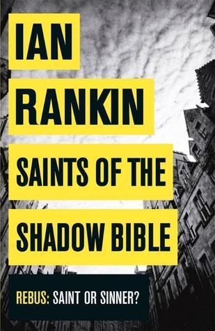 [PDF] [EPUB] Saints of the Shadow Bible (Inspector Rebus, #19) Download by Ian Rankin