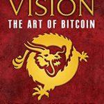 [PDF] [EPUB] Satoshi's Vision: The Art of Bitcoin Download