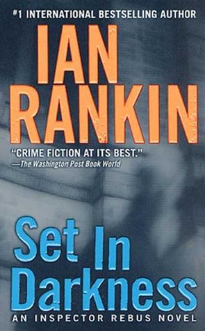 [PDF] [EPUB] Set in Darkness (Inspector Rebus, #11) Download by Ian Rankin