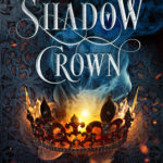 [PDF] [EPUB] Shadow Crown (Shadow Crown, #1) Download