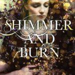 [PDF] [EPUB] Shimmer and Burn (Shimmer and Burn, #1) Download