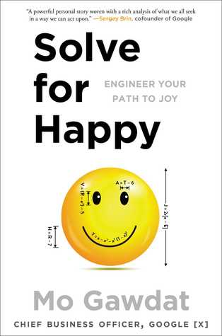 [PDF] [EPUB] Solve for Happy: Engineer Your Path to Joy Download by Mo Gawdat