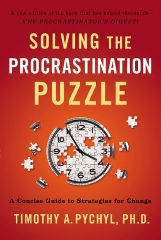 [PDF] [EPUB] Solving the Procrastination Puzzle: A Concise Guide to Strategies for Change Download by Timothy A. Pychyl