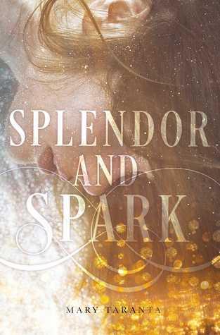 [PDF] [EPUB] Splendor and Spark (Shimmer and Burn, #2) Download by Mary Taranta