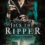 [PDF] [EPUB] Stalking Jack the Ripper (Stalking Jack the Ripper, #1) Download