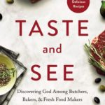 [PDF] [EPUB] Taste and See: Discovering God among Butchers, Bakers, and Fresh Food Makers Download