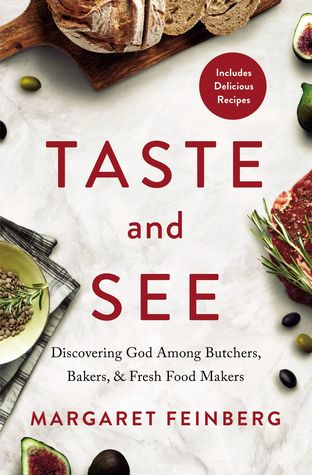 [PDF] [EPUB] Taste and See: Discovering God among Butchers, Bakers, and Fresh Food Makers Download by Margaret Feinberg