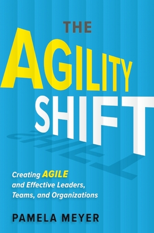 [PDF] [EPUB] The Agility Shift: Creating Agile and Effective Leaders, Teams, and Organizations Download by Pamela Meyer