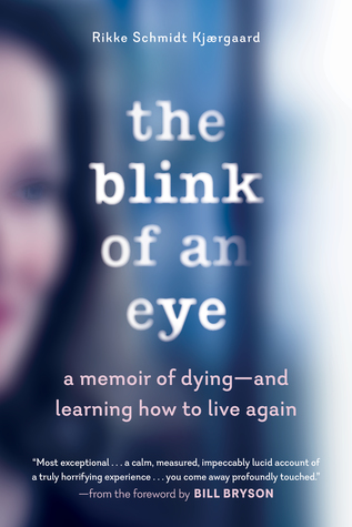 [PDF] [EPUB] The Blink of an Eye: What Dying Taught Me About Living Download by Rikke Schmidt Kjærgaard