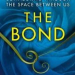 [PDF] [EPUB] The Bond: Connecting Through the Space Between Us Download