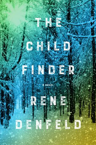 [PDF] [EPUB] The Child Finder (Naomi Cottle, #1) Download by Rene Denfeld