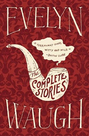 [PDF] [EPUB] The Complete Stories of Evelyn Waugh Download by Evelyn Waugh