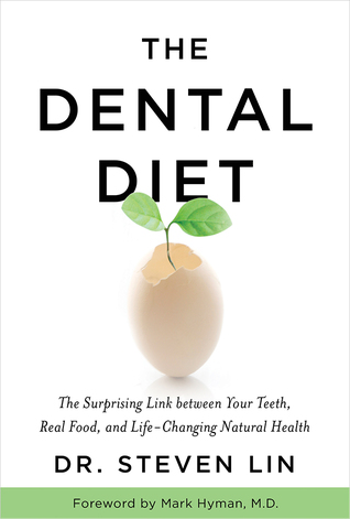 [PDF] [EPUB] The Dental Diet: The Surprising Link between Your Teeth, Real Food, and Life-Changing Natural Health Download by Steven Lin