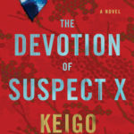 [PDF] [EPUB] The Devotion of Suspect X (Detective Galileo, #1) Download
